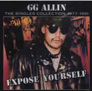 Allin, Gg : Expose Yourself-Singles Collection 1977-91