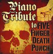 Piano Tribute to Five Finger Death Punch /  Various