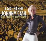 Girl Named Johnny Cash & Other Tribute Songs /  Various