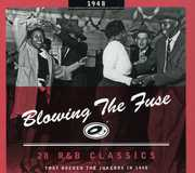 1948-Blowing the Fuse: 28 R&B Classics That Rocked