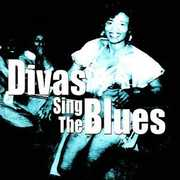 Divas Sing the Blues /  Various