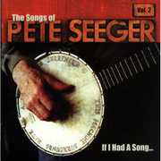 If I Had a Song: Songs of Pete Seeger 2 /  Various