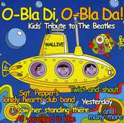 O-Bla Di O-Bla Da Kids Tribute to Beatles /  Various