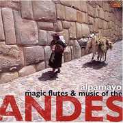 Magic Flutes & Music of the Andes