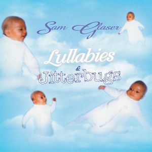 Lullabies & Jitterbugs