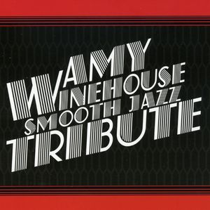 Amy Winehouse Smooth Jazz Tribute /  Various
