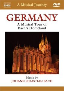 Musical Journey: Germany - Musical Tour of Bach's