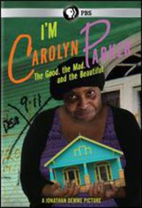 I'm Carolyn Parker: Good the Mad & the Beautiful