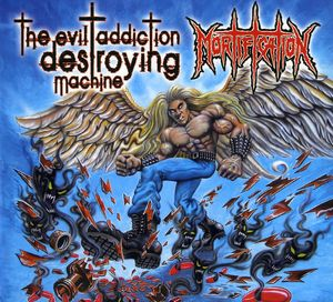 Evil Addiction Destroying Machine [Import]