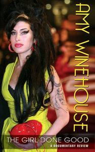 Amy Winehouse: Girl Done Good - Documentary Review