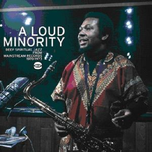 Loud Minority: Deep Spiritual Jazz from Mainstream [Import]
