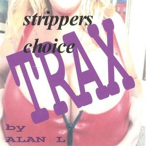 Strippers Choice Trax