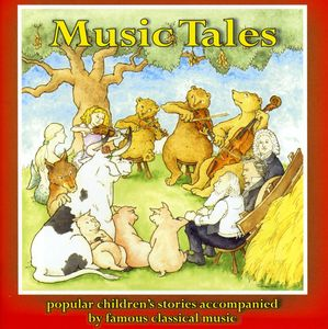 Music Tales: Popular Children's Stories Accompanie