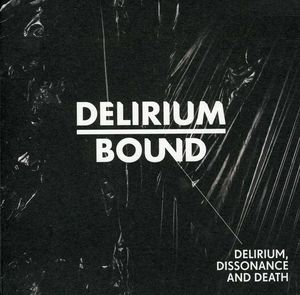 Delirium Dissonance & Death [Import]