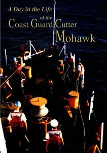 Day in the Life of the Coast Guard Cutter Mohawk