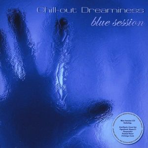 Chill-Out Dreaminess-Blue Session /  Various