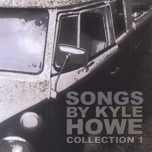 Songs By Kyle Howe-Collection 1