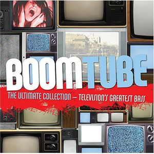 Boom Tube: Ultimate Collection Television's (Original Soundtrack)