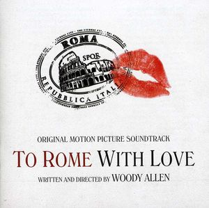 To Rome with Love (Original Soundtrack)
