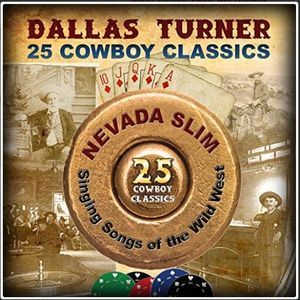 25 Cowboy Classics: Nevada Slim - Singing Songs