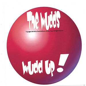 Wudd Up! Featuring the Wudds!