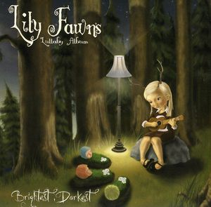 Lily's Lullaby Album -Brightest Darkest