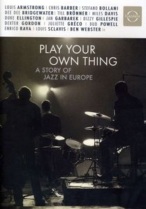 Play Your Own Thing: The Story of Jazz [Import]