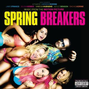Music from Motion Picture Spring Breakers /  Various [Explicit Content]