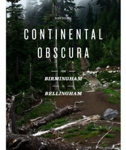 Continental Obscura: From Birmingham to Bellingham