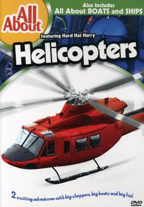 All About Helicopters & Boats & Ships