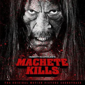 Machete Kills Original Soundtrack (Original Soundtrack) [Import]