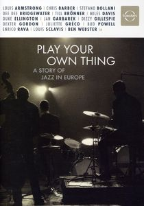 Play Your Own Thing: Story of Jazz in Europe