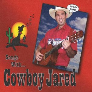 Songs with Cowboy Jared