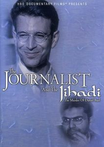Journalist & the Jihadi: Murder of Daniel Pearl