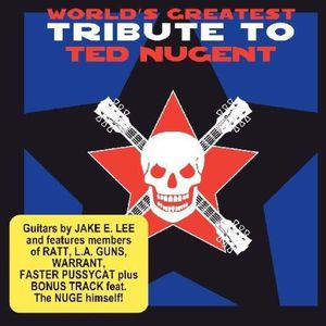 World's Greatest Tribute to Ted Nugent /  Various