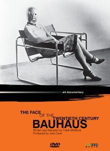 Bauhaus: Face of the 20th Century