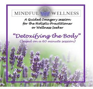 Mindful Wellness Guided Imagery: Detoxifying the B