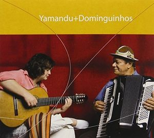 Yamandu Costa & Dominguinhos [Import]