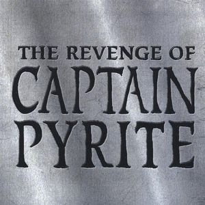 Revenge of Captain Pyrite