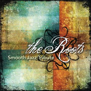Roots Smooth Jazz Tribute /  Various