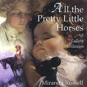 All the Pretty Little Horses-A Lullaby Collection