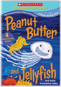 Peanut Butter And Jellyfish And More Friendship Tales