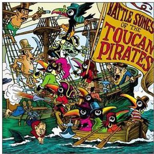 Battle Songs of the Toucan Pirates