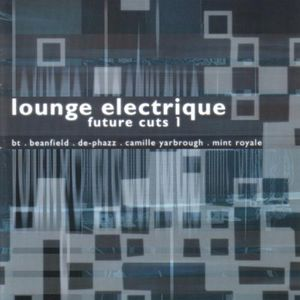 Lounge Electrique Future Cuts /  Various
