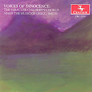 Voices of Innocence: Music of Gregg Smith