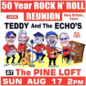 Teddy & the Echo's 50Yr.R&R Reunion