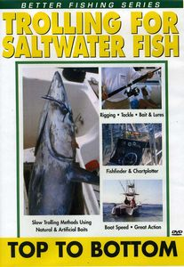 Trolling for Saltwater Fish: Top to Bottom