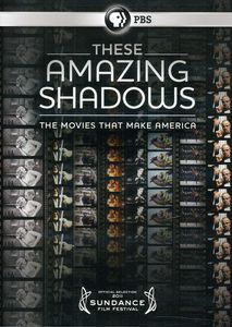 These Amazing Shadows: Movies That Make America