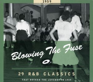 1959-Blowing the Fuse: 29 R&B Classics That Rocked