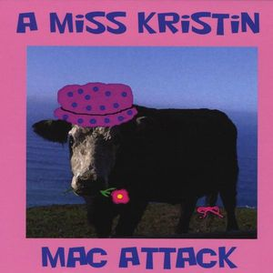 Miss Kristin Mac Attack